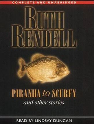 Piranha to Scurfy and Other Stories: Complete & Unabridged