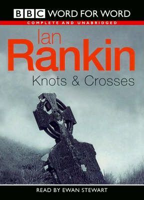Knots and Crosses: Complete & Unabridged