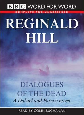 Dialogues of the Dead: Complete & Unabridged