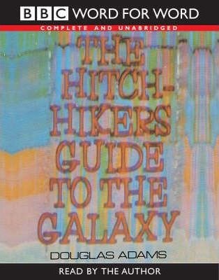 The Hitch Hiker's Guide to the Galaxy: Complete & Unabridged