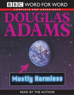 Mostly Harmless: Complete & Unabridged