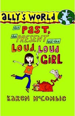 The Past, the Present and the Loud, Loud Girl