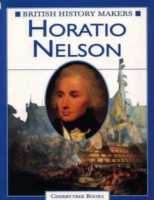 British History Makers: Horatio Nelson