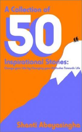 A Collection of Fifty Inspirational Stories