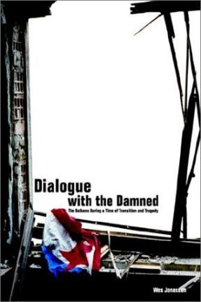 Dialogue with the Damned