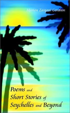 Poems and Short Stories of Seychelles and Beyond