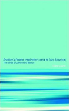 Shelly's Poetic Inspiration and Its Sources