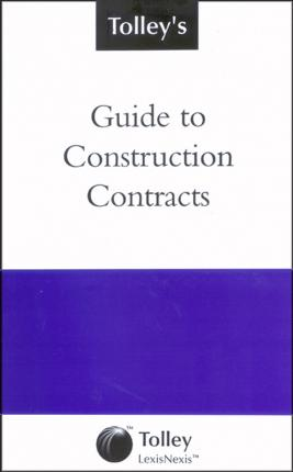 Tolley's Guide to Construction Contracts