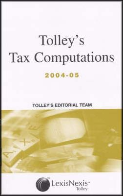 Tolley's Tax Computations 2004-05