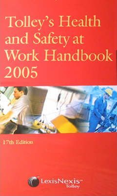 Tolley's Health and Safety at Work Handbook 2005