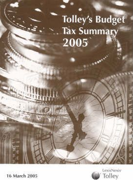 Tolley's Budget Tax Summary 2005