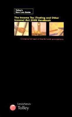 Tolley's Income Tax (Trading and Other Income) Act Handbook 2005