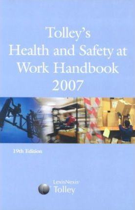 Tolley's Health and Safety at Work Handbook 2007