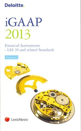 Deloitte iGAAP: Financial Instruments - IAS 39 and Related Standards 2013: v. C
