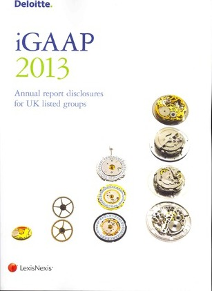 Deloitte iGAAP: Annual Report Disclosures for UK Listed Groups 2013