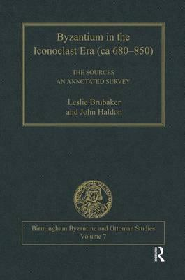 Byzantium in the Iconoclast Era (ca 680-850): The Sources
