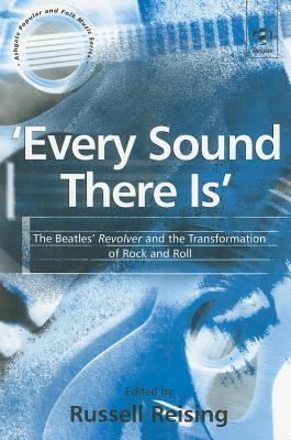 'Every Sound There Is'  The Beatles' Revolver and the Transformation of Rock and Roll
