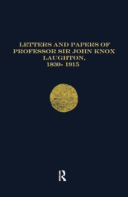 Letters and Papers of Professor Sir John Knox Laughton 1830-1915