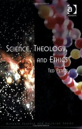 Science, Theology and Ethics