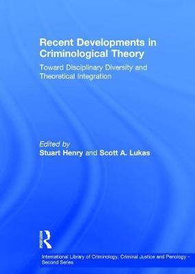 Recent Developments in Criminological Theory