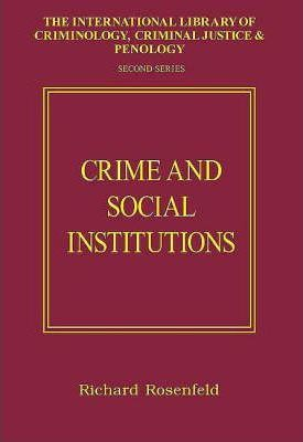causes of crime in institutions of Institutional causes, macroeconomic symptoms: volatility, crises and growth  policies also have weak 'institutions,' including political institutions that do not .