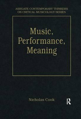 Music, Performance, Meaning  Selected Essays