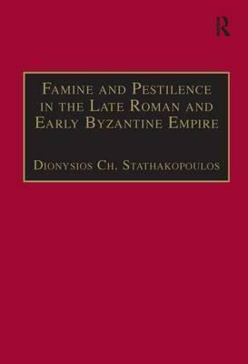 Famine and Pestilence in the Late Roman and Early Byzantine Empire