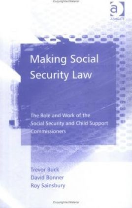 Making Social Security Law  The Role and Work of the Social Security and Child Support Commissioners