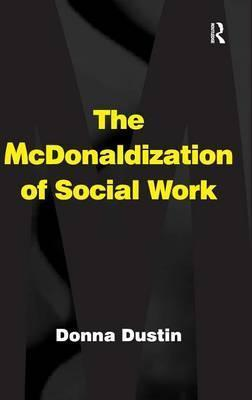 The McDonaldization of Social Work