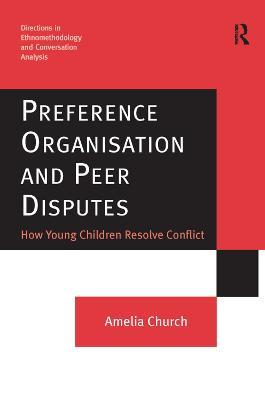 Preference Organisation and Peer Disputes  How Young Children Resolve Conflict