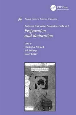 Resilience Engineering Perspectives, Volume 2 : Preparation and Restoration
