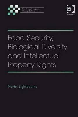 Food Security, Biological Diversity and Intellectual Property Rights