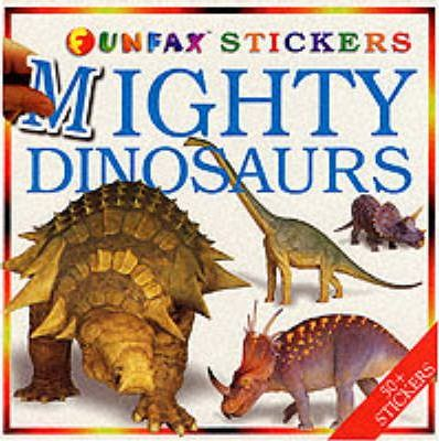 Mighty Dinosaurs: Sticker Book