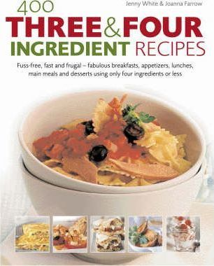 400 Three Four Ingredient Recipes Joanna Farrow 9780754817031