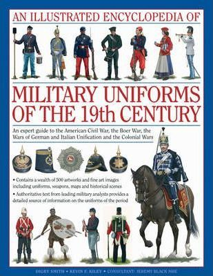 Illustrated Encyclopedia of Military Uniforms of the 19th Century