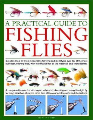 A Practical Guide to Fishing Flies