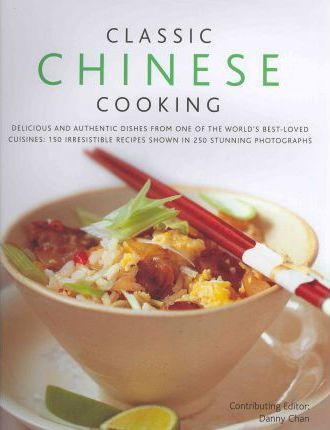 Classic chinese cooking danny chan 9780754823537 classic chinese cooking forumfinder Gallery