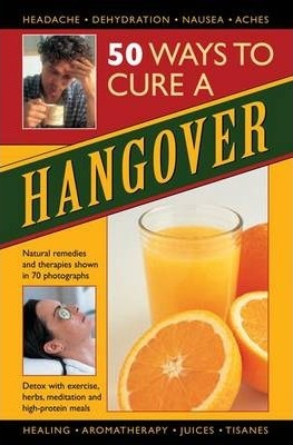 50 Ways to Cure a Hangover : Raje Airey : 9780754825661