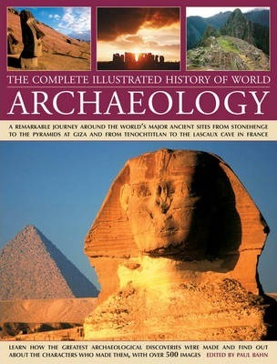 The Complete Illustrated History of World Archaeology