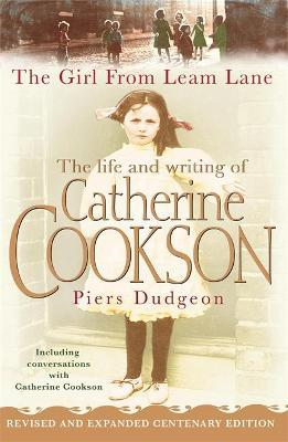 The Girl from Leam Lane : The Life and Writing of Catherine Cookson