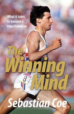 The Winning Mind : What it takes to become a true champion