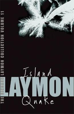 The Richard Laymon Collection Volume 11: Island & Quake