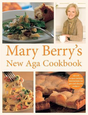 Mary Berry's New Aga Cookbook