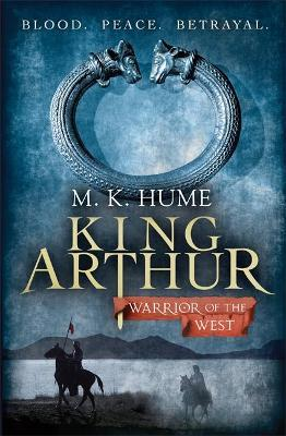 King Arthur: Warrior of the West (King Arthur Trilogy 2) Cover Image