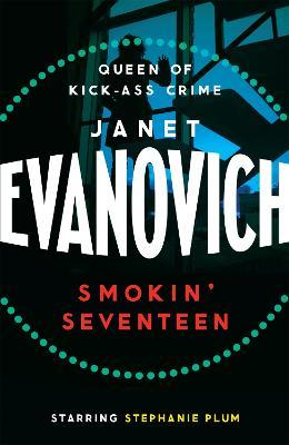Smokin' Seventeen : A witty mystery full of laughs, lust and high-stakes suspense