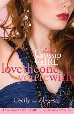 Gossip Girl The Carlyles: Love The One You're With