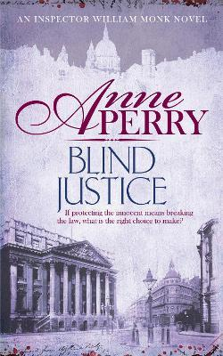 Blind Justice (William Monk Mystery, Book 19) : A dangerous hunt for justice in a thrilling Victorian mystery