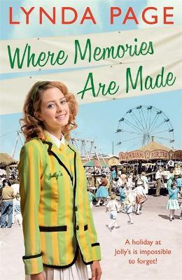 Where Memories Are Made  Trials and tribulations hit the staff of Jolly's Holiday Camp (Jolly series, Book 2)