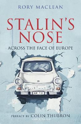 Stalin's Nose : Across the Face of Europe