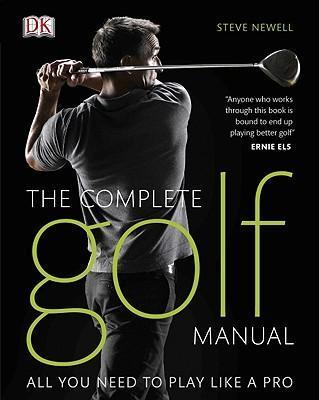The Complete Golf Manual : All You Need to Play Like a Pro